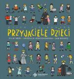 Przyjaciele dzieci - Filip Neri, Urszula Ledóchowska, Jan Bosko, Eliza Piotrowska