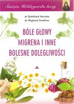 Bóle głowy, migrena i inne bolesne dolegliwości - Święta Hildegarda leczy, Gottfried Hertzka, Wighard Strehlow