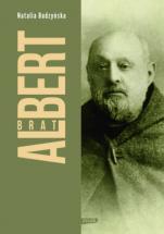 Brat Albert. Biografia - , Natalia Budzyńska