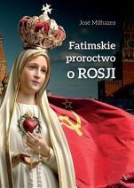 Fatimskie proroctwo o Rosji - , José Milhazes