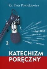 Katechizm poręczny 2 - , ks. Piotr Pawlukiewicz
