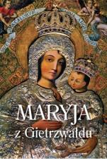 Maryja z Gietrzwałdu - Wydanie jubileuszowe z okazji 140. rocznicy objawień Matki Bożej,
