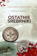 Ostatnie srebrniki oprawa miękka - , Tadeusz Biedzki
