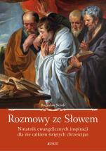 Rozmowy ze Słowem - Notatnik ewangelicznych inspiracji dla nie całkiem świętych chrześcijan, Bogusław Nosek