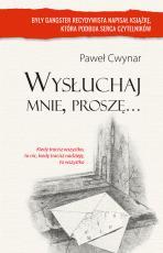 Wysłuchaj mnie, proszę… - , Paweł Cwynar