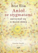Brat Elia. Anioł ze stygmatami - zatrzymał się w moim domu, Fiorella Turolli