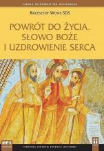 Powrót do życia. Słowo Boże i uzdrowienie serca - , Krzysztof Wons SDS