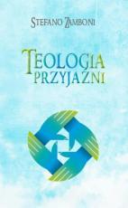 Teologia przyjaźni - , Stefano Zamboni