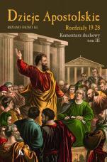 Dzieje Apostolskie - Rozdziały 19-28 - Komentarz duchowy tom III, Silvano Fausti SJ