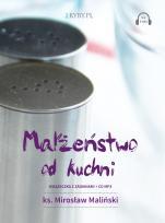 Małżeństwo od kuchni - , ks. Mirosław Maliński