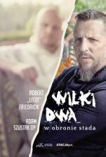 """Wilki Dwa. W obronie stada - , Robert """"Litza"""" Friedrich, Adam Szustak OP"""