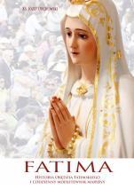 Fatima - Historia orędzia fatimskiego i codzienny modlitewnik maryjny, ks. Józef Orchowski