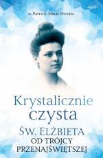 Krystalicznie czysta - Św. Elżbieta od Trójcy Przenajświętszej, o. Patrick-Marie Févotte