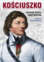 Kościuszko. Bohater dwóch kontynentów - , Janusz Wesołowski