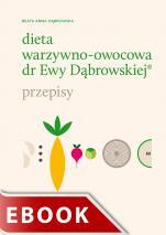 Dieta warzywno-owocowa dr Ewy Dąbrowskiej® - Przepisy, Beata Anna Dąbrowska