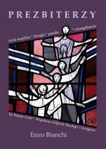 Prezbiterzy - Życie wspólne, liturgia, parafia, ewangelizacja, Enzo Bianchi, bp Renato Corti