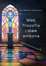 Wieś, filozofia i stara ambona - Myśli do homilii na rok B, ks. Wojciech Jaźniewicz