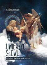 Uwierzyć Słowu - Rozważania adwentowe na każdy dzień, ks. Radosław Rychlik