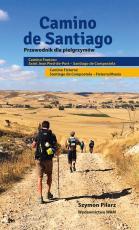 Camino de Santiago Przewodnik dla pielgrzymów Wydanie drugie - Przewodnik dla pielgrzymów, Szymon Pilarz