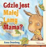 Gdzie jest Małej Lamy Mama? - , Anna Dewdney