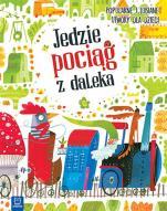 Jedzie pociąg z daleka (oprawa twarda) - Popularne i lubiane utwory dla dzieci , Ilustracje Magdalena Kozieł-Nowak