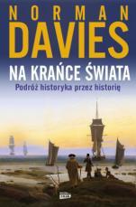 Na krańce świata - Podróż historyka przez historię, Norman Davies