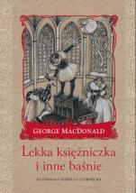 Lekka księżniczka i inne baśnie - , George MacDonald