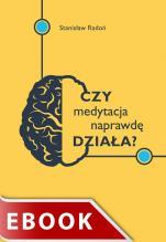 Czy medytacja naprawdę działa? - , Stanisław Radoń