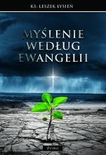 Myślenie według Ewangelii - , ks. Leszek Łysień