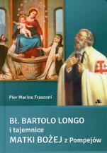 Bł. Bartolo Longo i tajemnice Matki Bożej z Pompejów - , Pier Marino Frasconi