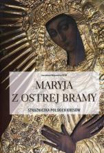 Maryja z Ostrej Bramy - Strażniczka polskich Kresów, Jarosław Wąsowicz SDB