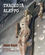Tragedia Aleppo - , Adam Bujak