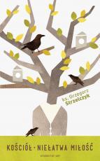 Kościół. Niełatwa miłość - , ks. Grzegorz Strzelczyk