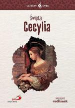 Święta Cecylia Skuteczni święci  - , Julia Palacz