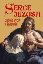 Serce Jezusa, źródło życia i świętości - , red. ks. Waldemar Witold Żurek