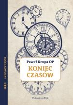 Koniec czasów - Boski adwokat, Paweł Krupa OP