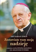 Zostawiam wam moją nadzieję - Rozmowa z Aliną Petrową-Wasilewicz i ks. Arkadiuszem Wuwerem, abp Damian Zimoń