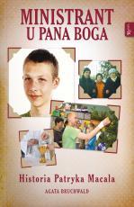 Ministrant u Pana Boga - Historia Patryka Macala, Agata Bruchwald
