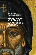 Żywot św. Antoniego Wielkiego - , św. Atanazy Aleksandryjski