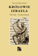 Królowie Izraela - Słownik - konkordancja, Pius Czesław Bosak