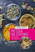 Metoda na zdrowie - ABC kuracji naturalnych, Zbigniew Przybylak