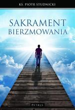 Sakrament bierzmowania /Outlet - , ks. Piotr Studnicki