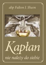 Kapłan nie należy do siebie (złoty) - , abp Fulton J. Sheen