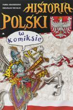 Historia Polski w komiksie - , Paweł Kołodziejski, Bogusław Michalec