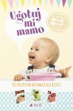 Ugotuj mi mamo - 365 przepisów na dania dla dzieci, Christine Zalejski