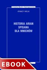 Historia arian spisana dla mnichów - , Atanazy Wielki