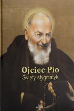 Ojciec Pio. Święty stygmatyk - , Anna Paterek
