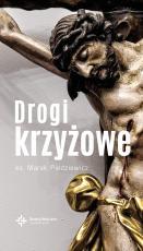 Drogi krzyżowe Piedziewicz - , ks. Marek Piedziewicz
