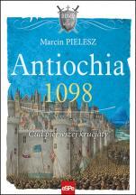 Antiochia 1098 - Cud pierwszej krucjaty, Marcin Pielesz