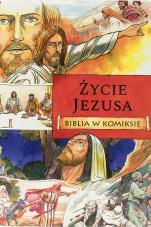 Życie Jezusa - Biblia w komiksie, Ben Alex, José Pérez Montero